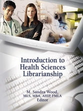 Introduction to Health Sciences Librarianship ebook by