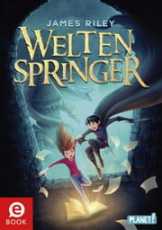 Weltenspringer ebook by James Riley,Maximilian Meinzold