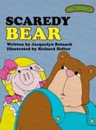 Sweet Pickles: Scaredy Bear ebook by Jacquelyn Reinach, Richard Hefter and Ruth Lerner Perle