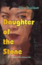 Daughter of the Stone ebook by Kae Cheatham