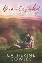 Beautifully Broken Life ebook by