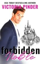 Forbidden Noble ebook by Victoria Pinder