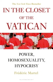 In the Closet of the Vatican - Power, Homosexuality, Hypocrisy ebook by Frederic Martel, Shaun Whiteside