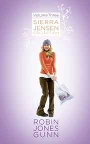 Sierra Jensen Collection, Vol 3 ebook by Robin Jones Gunn