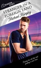 Stranger in a Foreign Land ebook by Michael Murphy
