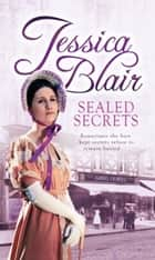 Sealed Secrets ebook by Jessica Blair
