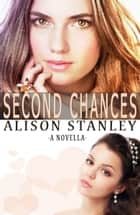 Second Chances ebook by Alison Stanley