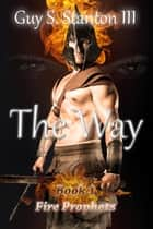 The Way ebook by Guy S. Stanton III