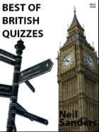 Best of British Quizzes ebook by Neil Sanders