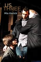 Us Three ebook by Mia Kerick