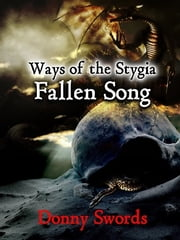 Ways of the Stygia- Fallen Song ebook by Donny Swords