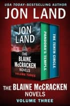 The Blaine McCracken Novels Volume Three - Pandora's Temple and The Tenth Circle ebook by Jon Land