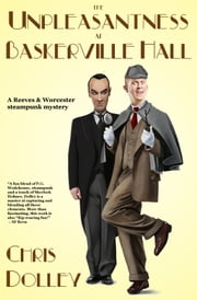 The Unpleasantness at Baskerville Hall ebook by Chris Dolley