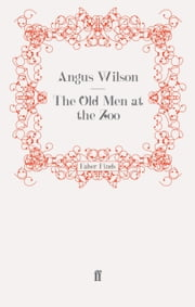 The Old Men at the Zoo ebook by Angus Wilson