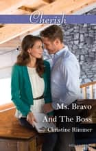 Ms. Bravo And The Boss ebook by Christine Rimmer