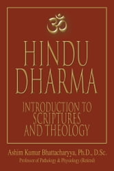 Hindu Dharma - Introduction to Scriptures and Theology ebook by Ashim Bhattacharyya