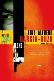 Alone in the Crowd - An Inspector Espinosa Mystery ebook by Luiz Alfredo Garcia-Roza