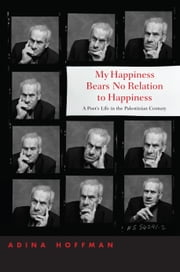 My Happiness Bears No Relation to Happiness ebook by Hoffman, Adina