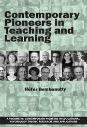 Contemporary Pioneers in Teaching and Learning ebook by Bembenutty, Héfer