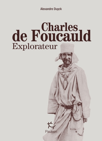 Charles de Foucauld explorateur ebook by Alexandre Duyck