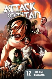 Attack on Titan - Volume 12 ebook by Hajime Isayama