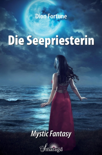Die Seepriesterin - Mystic Fantasy ebook by Dion Fortune