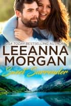 Sweet Surrender - A Sweet Small Town Romance ebook by Leeanna Morgan