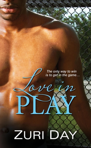 Love in Play ebook by Zuri Day