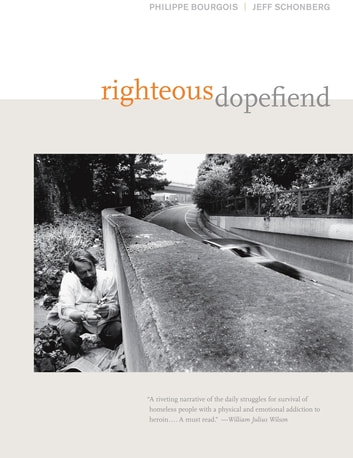 Righteous Dopefiend ebook by Philippe Bourgois,Jeffrey Schonberg
