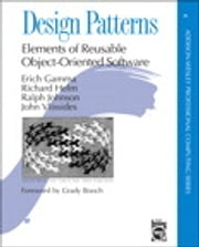 Design Patterns: Elements of Reusable Object-Oriented Software - Elements of Reusable Object-Oriented Software ebook by Erich Gamma,Richard Helm,Ralph Johnson,John Vlissides