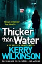 Thicker than Water (Jessica Daniel Book 6) ebook by Kerry Wilkinson