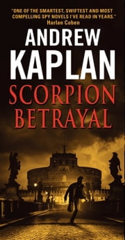 Scorpion Betrayal ebook by Andrew Kaplan