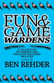 Fun & Game Wardens ebook by Ben Rehder