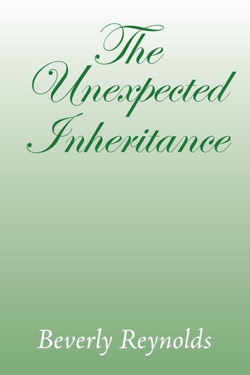 The Unexpected Inheritance ebook by Beverly Reynolds