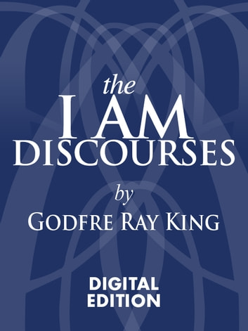 The I AM Discourses ebook by Ray Godfre King