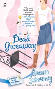 Dead Giveaway: A Yellow Rose Mystery ebook by Leann Sweeney