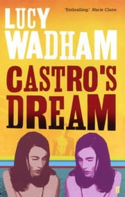Castro's Dream ebook by Lucy Wadham