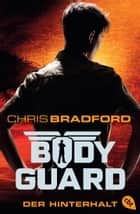 Bodyguard - Der Hinterhalt ebook by Chris Bradford, Karlheinz Dürr