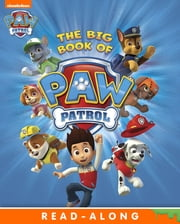 The Big Book of PAW Patrol (PAW Patrol) ebook by Nickelodeon Publishing