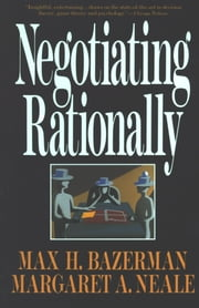 Negotiating Rationally ebook by Max H. Bazerman