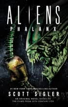 Aliens: Phalanx ebook by Scott Sigler