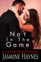 Not in the Game ebook by Jennifer Skully, Jasmine Haynes