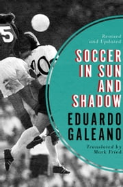 Soccer in Sun and Shadow ebook by Eduardo Galeano