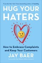 Hug Your Haters ebook by Jay Baer