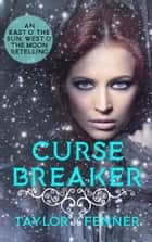 CurseBreaker: An East O' The Sun and West O' The Moon Retelling ebook by Taylor Fenner