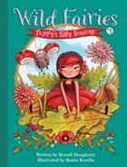 Wild Fairies #3: Poppy's Silly Seasons ebook by Brandi Dougherty