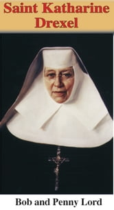 Saint Katharine Drexel ebook by Bob and Penny Lord