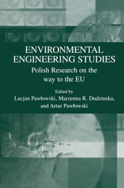 Environmental Engineering Studies - Polish Research on the Way to the EU ebook by Lucjan Pawlowski,Marzenna R. Dudzinska,Artur Pawlowski