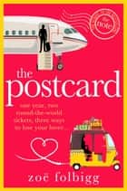The Postcard - the must-read, heartwarming rom com of 2019 from the bestselling author of The Note eBook by Zoë Folbigg