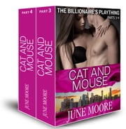 Cat and Mouse (The Billionaire's Plaything, parts 3-4) ebook by June Moore
